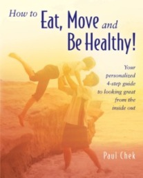 Paul Chek how to eat move and be healthy
